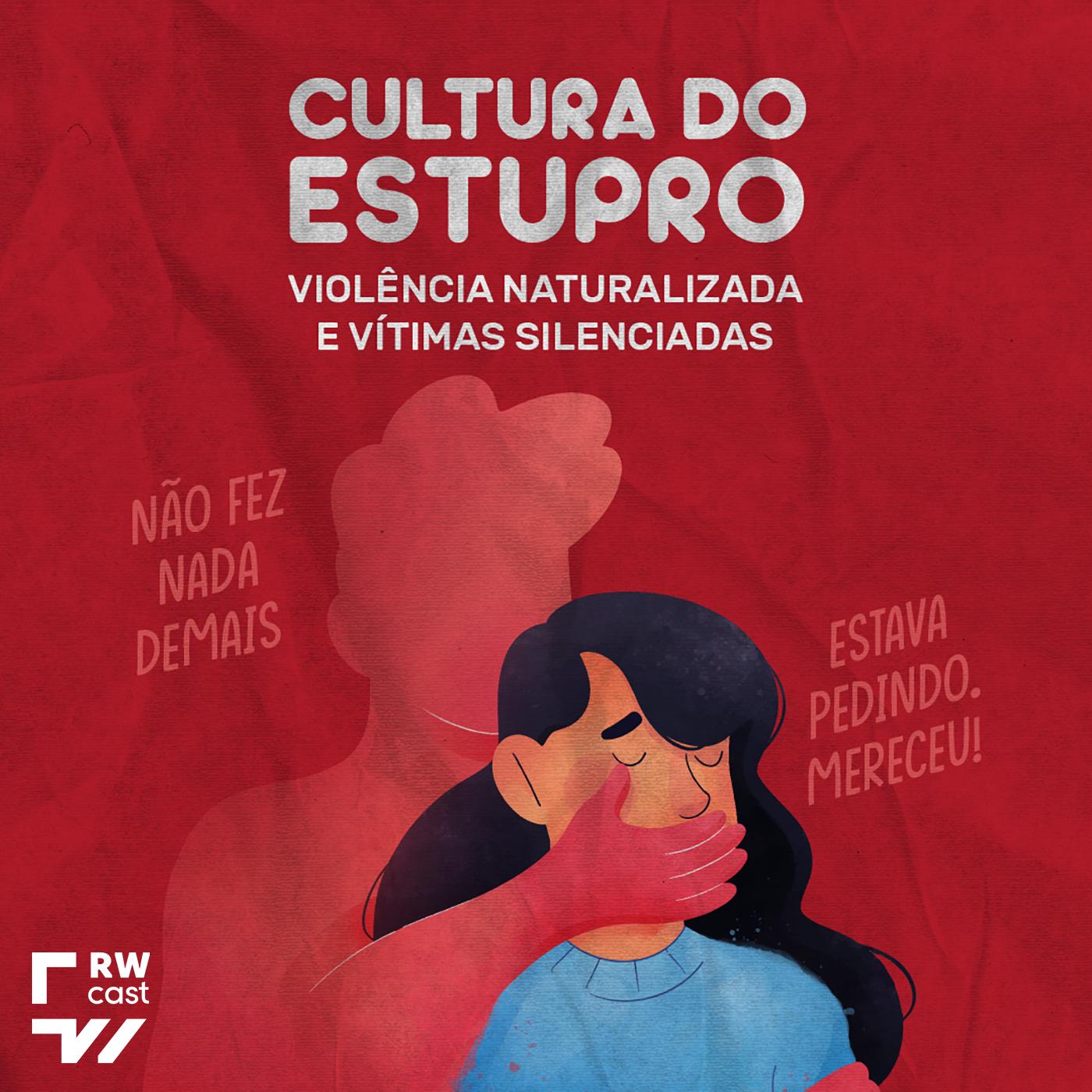 Cultura do estupro: violência naturalizada e vítimas silenciadas