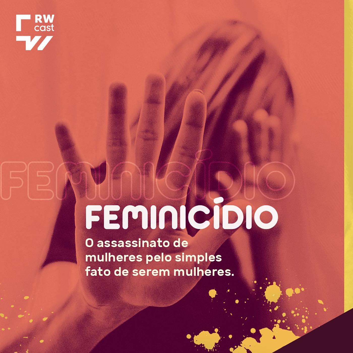 Feminicídio: Brasil é o 5º país que mais mata mulheres no mundo