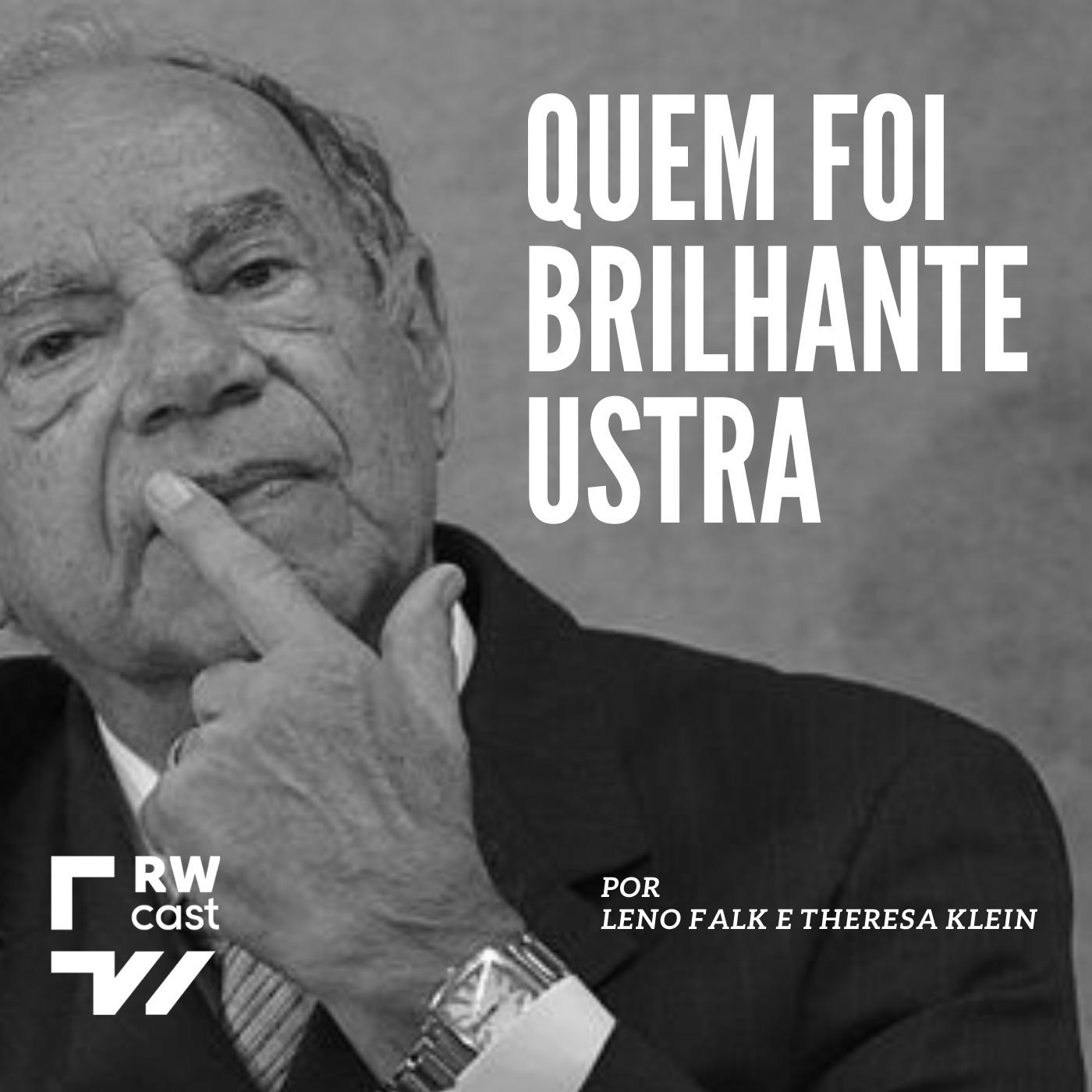 #5 - Quem foi Brilhante Ustra: como a ditadura contaminou a democracia brasileira